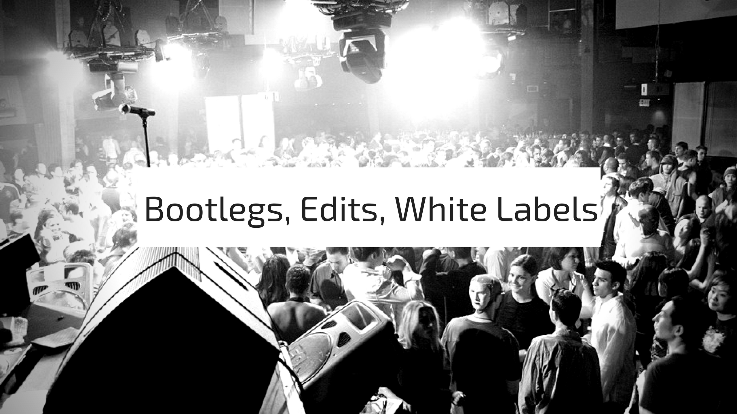 bootlegs edits white labels